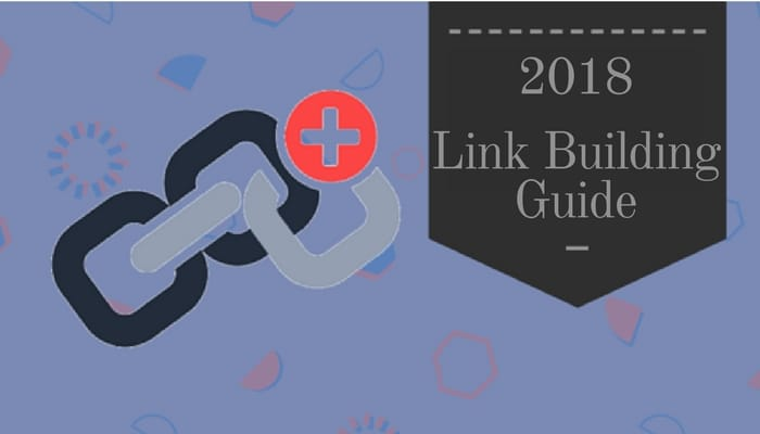 Backlinks In 2018: The Tell All Guide To How It's Done
