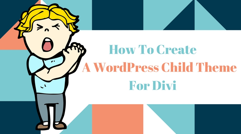 Create A Divi Child Theme For WordPress